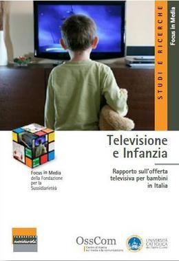 """""""Televisione e Infanzia. Rapporto sull'offerta televisiva per bambini in Italia"""""""